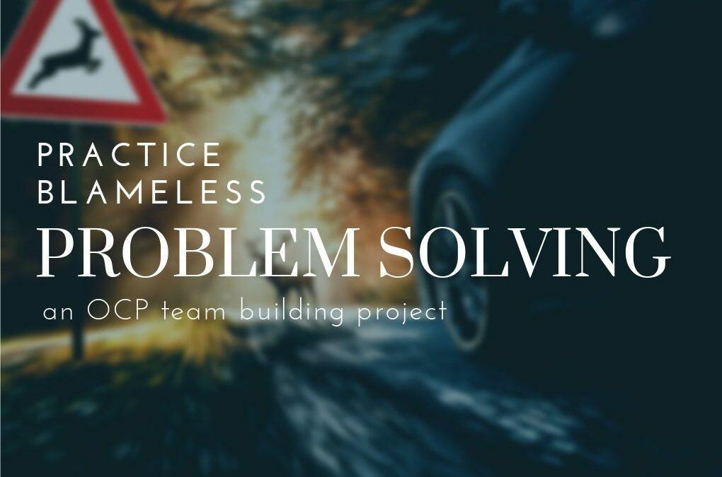 OCP Nurturing Our Culture Practice Blameless Problem-Solving