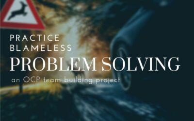Practice Blameless Problem-Solving
